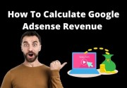 How To Calculate Google Adsense Earnings With Adsense Revenue Calculator